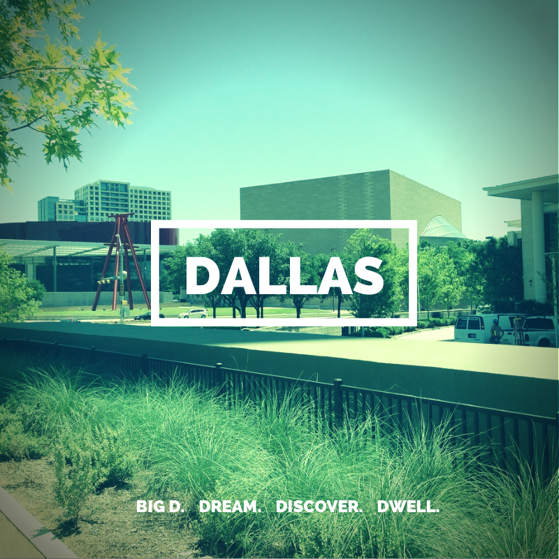 Big D. Dream. Discover. Dwell.